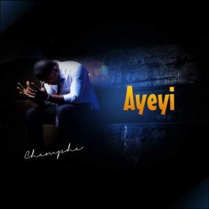 Chemphe - Ayeyi