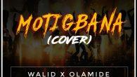 Walid x Olamide – Motigbana (Freestyle) [DOWNLOAD]                        […]