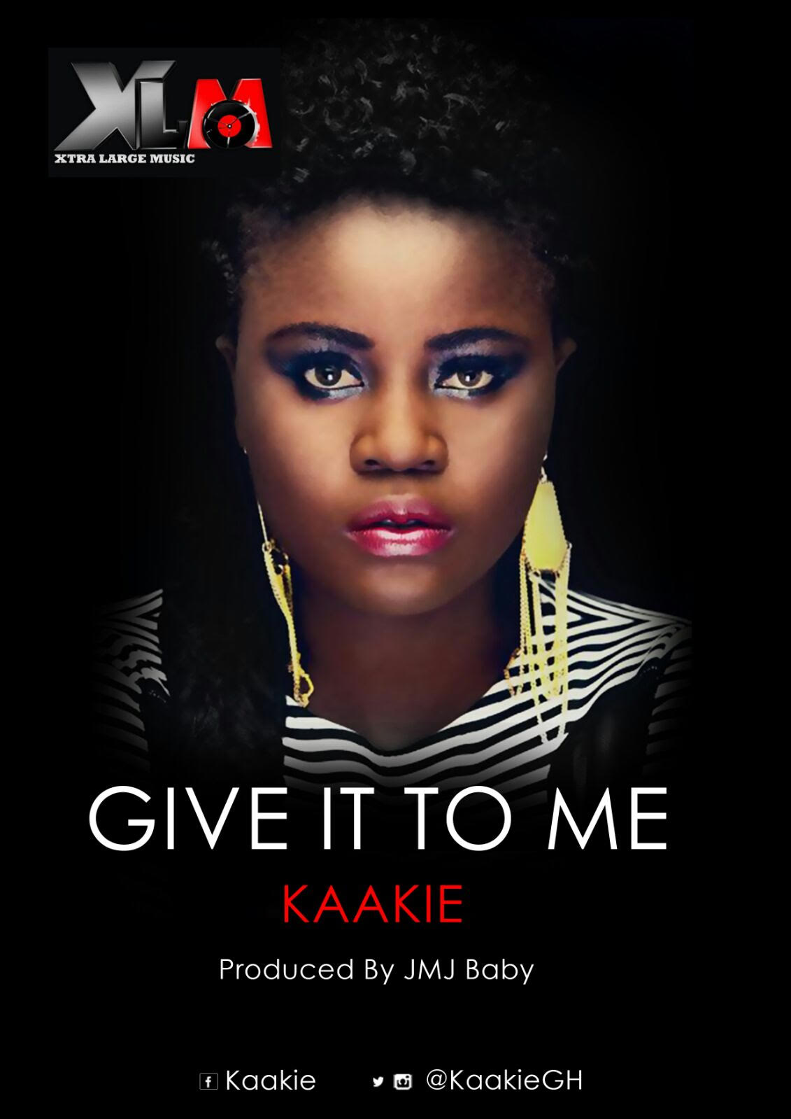 Kaakie – Give It To Me (Radio Version)(Prod By JMJ) [DOWNLOAD] Kaakie – Give It To Me (Dirty )(Prod By JMJ) [DOWNLOAD]