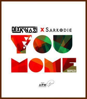 Dex Kwasi – You Mome ft Sarkodie [DOWNLOAD]