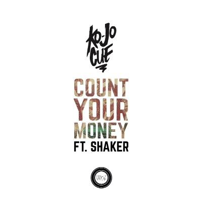 Ko-Jo Cue – Count Your Money ft Shaker [DOWNLOAD]