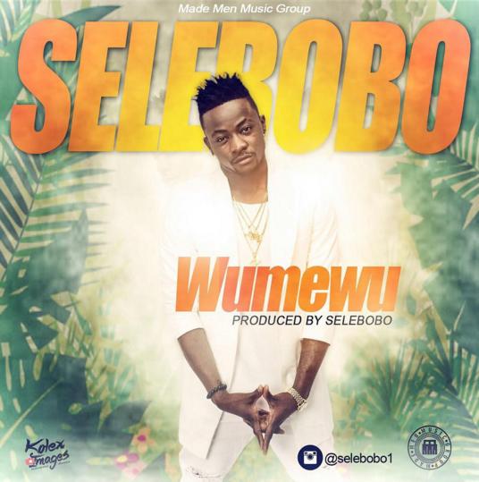 Selebobo – Wumewu (Prod By Selebobo) [DOWNLOAD]