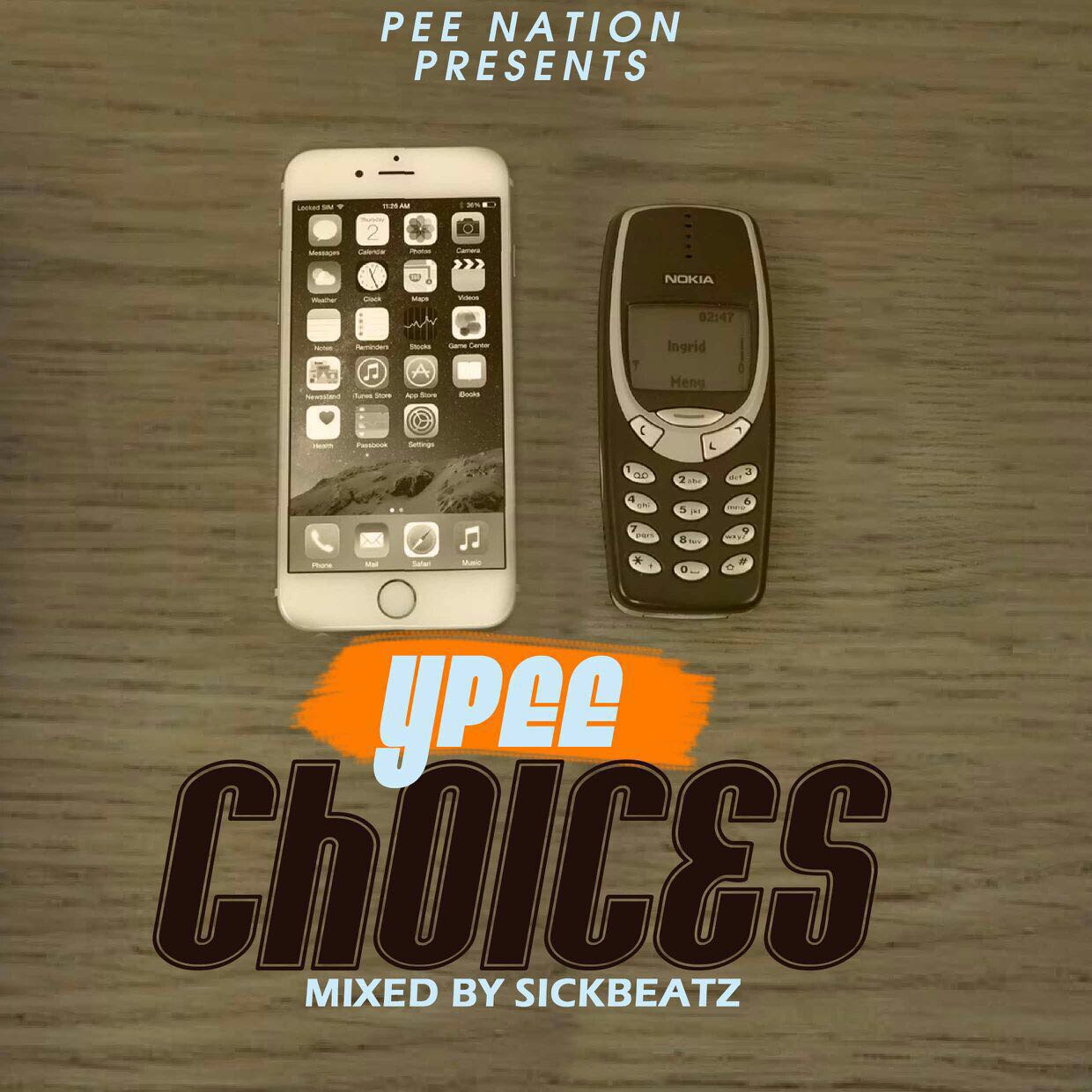 Ypee – Choices (Mixed By Sick Beatz) [DOWNLOAD]