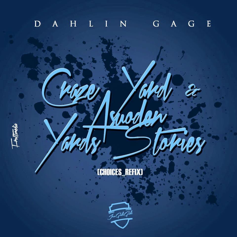DahLin Gage – Yard Storis (Choices Refix) [DOWNLOAD]