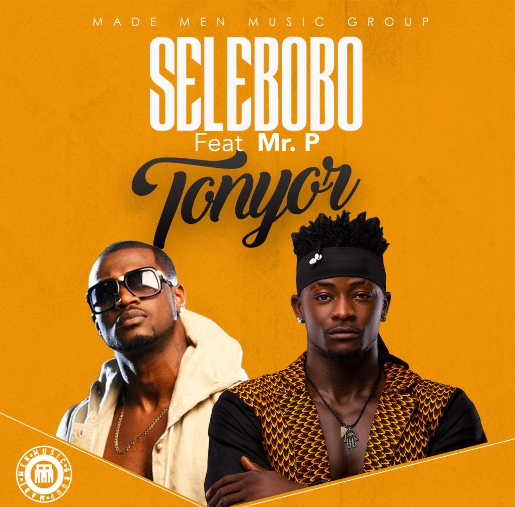 Selebobo – Tonyor ft. Mr. P (P-Square) [DOWNLOAD]