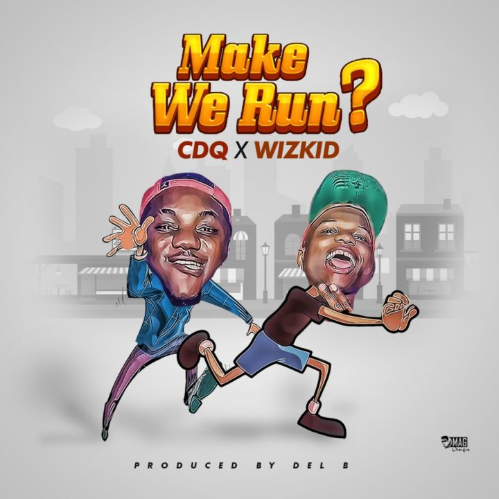 """CDQ teams up with Wizkid once again on this Del'B-produced cut entitled """"Make We Run?"""". stream and download below CDQ – Make We Run ? ft Wizkid (Prod By Del […]"""