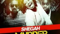 "Shegah drops another hot new joint titled ""Murder"" produced by Brainy Beatz. Features 2 lyricial heavyweights, Samini & Jupitar. Listen, download & share! Shegah – Murder ft. Samini & Jupitar(Prod. […]"