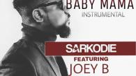 Sarkodie – Baby Mama ft Joey B (Instrumental) [DOWNLOAD]