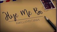 Akwaboah – Hye Me Bo [DOWNLOAD]