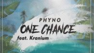 PhyNo – One Chance ft. Kranium [DOWNLOAD]