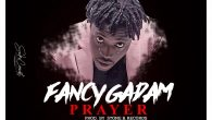 Fancy Gadam – Prayer (Prod. by Stone B Records) [DOWNLOAD]