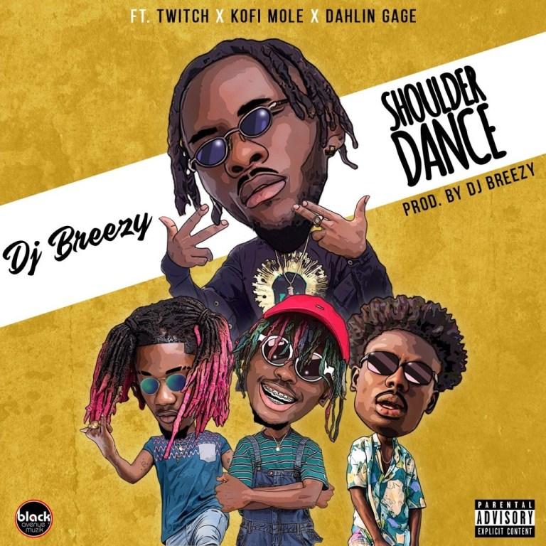 DJ Breezy – Shoulder Dance ft. Kofi Mole x Twitch x Dahlin Gage [DOWNLOAD]                 […]