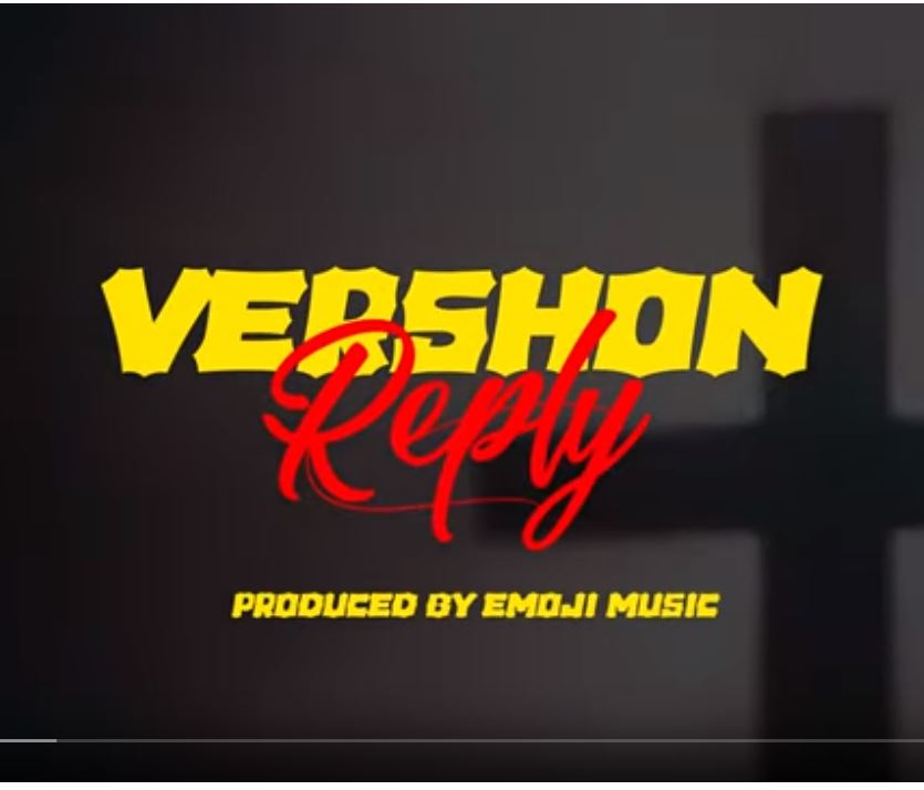 Vershon – Reply (Prod  by Emoji Music) | GHclick Com