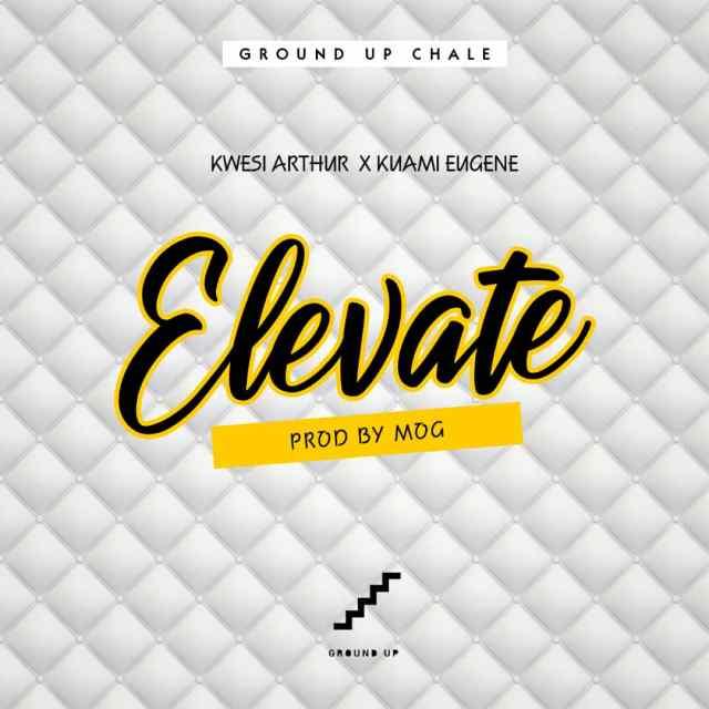[Music] Kwesi Arthur – Elevate (Remix) ft. Kuami Eugene