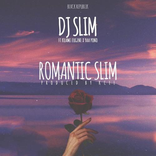 DJ Slim – Romantic Slim ft. Kuami Eugene & Yaa Pono