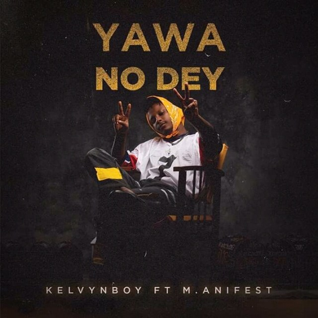 Mea hitmaker kelvyn boy finally drops his much anticipated single YAWA NO DEY which features the gOd Mc manifest. check it out below   Kelvyn Boy – Yawa No Dey […]