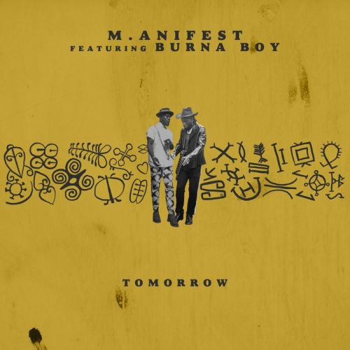 "Award-winning Ghanaian rapper – M.anifest releases a new song. The Afro-pop song is titled ""Tomorrow"". The gem features the African Giant and multiple award-winning Nigerian recording music artiste – Burna […]"