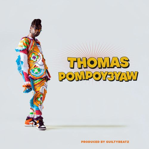 Pappy KoJo – Thomas Pompoy3yaw (Prod. by GuiltyBeatz)