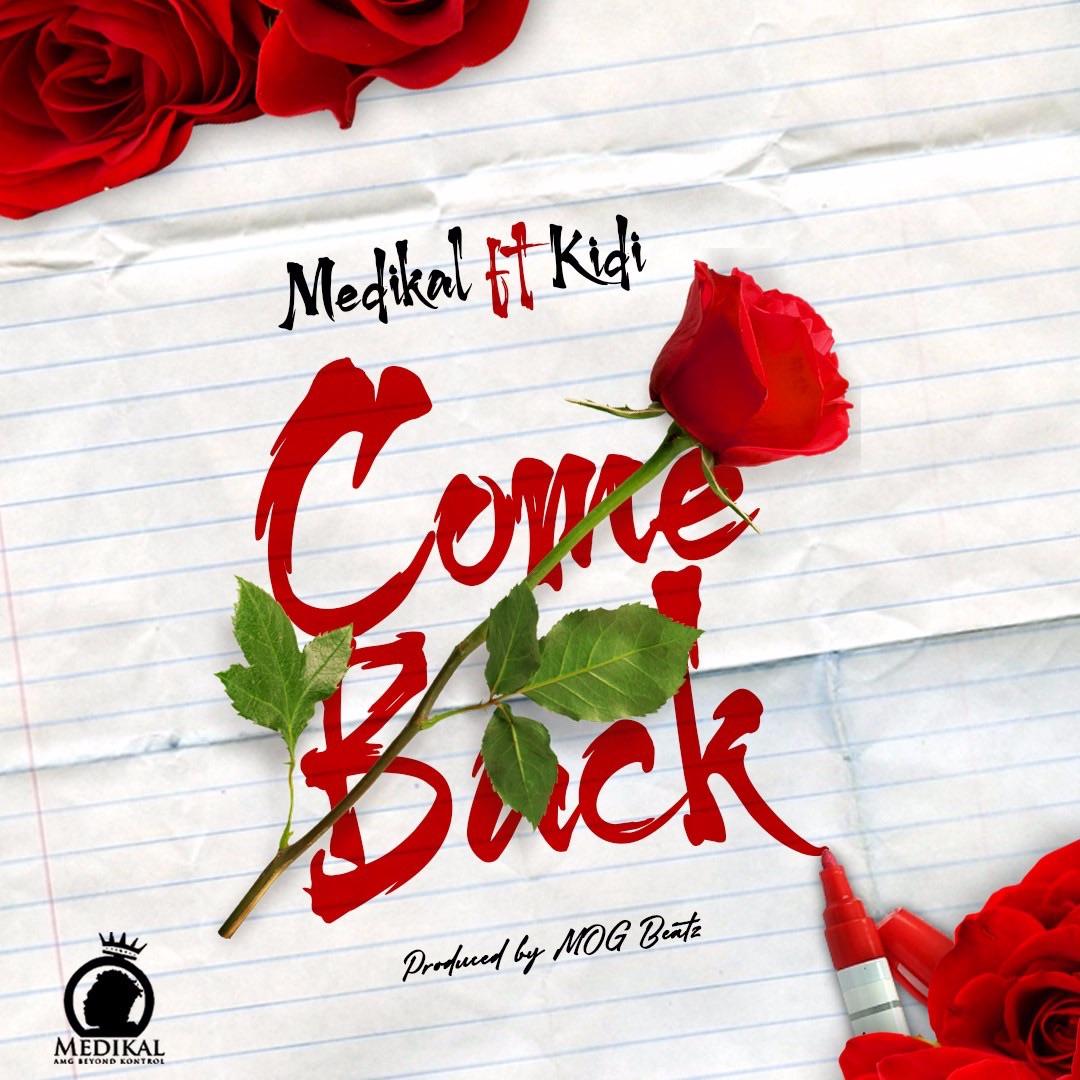 """AMG Business rapper, Medikal churns out this brand new single titled """"Come Back"""" featuring KiDi. This song comes immediately after his Girlfriend, Fella Makafui confirms the break-up between her and […]"""