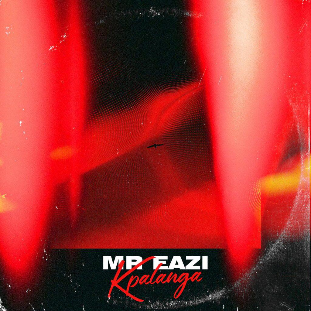 """According to him 'African powerhouse and global trailblazer MR EAZI drops his first new music of 2020, in the shape of the lo-fi, mellow offering """"KPALANGA"""" (which translates to """"Go […]"""