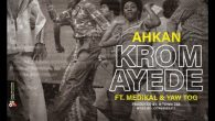 Hitz In Motion versatile musician – Ahkan drops this heavy collaboration tagged, 'Krom Ay3d3'. He features Medikal and hip-hop prodigy, Yaw TOG on this drill song which was produced by […]