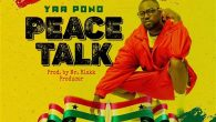 With just a day to election for the new presidency,rapper Yaa Pono drops this new song he calls Peace Talk produced by Mr Blakk Producer. stream and download below  […]